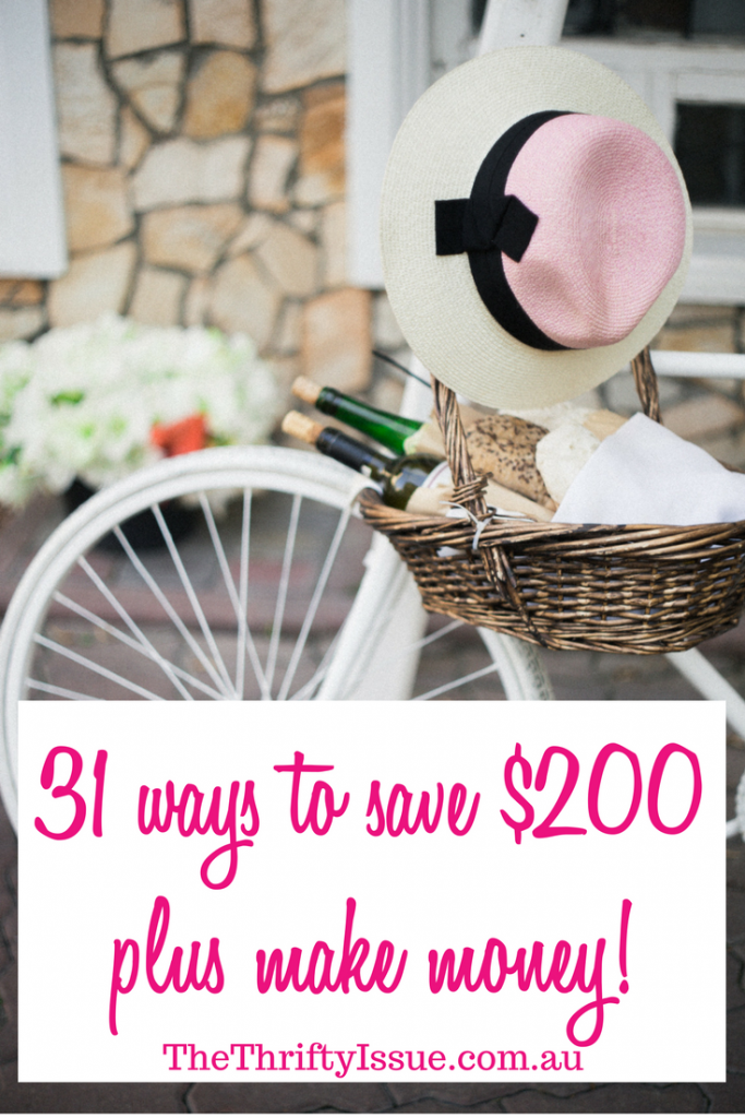 31 ways to save $200 plus make money!