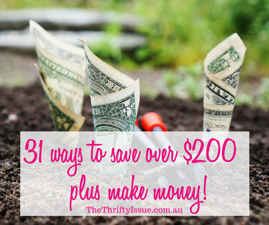 31 ways to save over 200 plus make money!